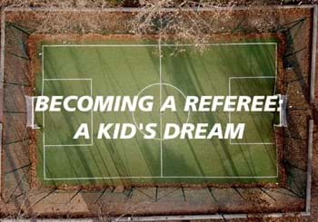 "Video integrale ""Becoming a referee: a kid's dream"""